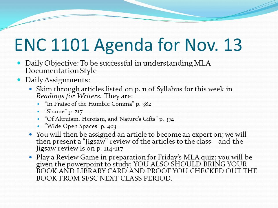 Daily Objective: To be successful in understanding MLA Documentation Style Daily Assignments: Skim through articles listed on p.
