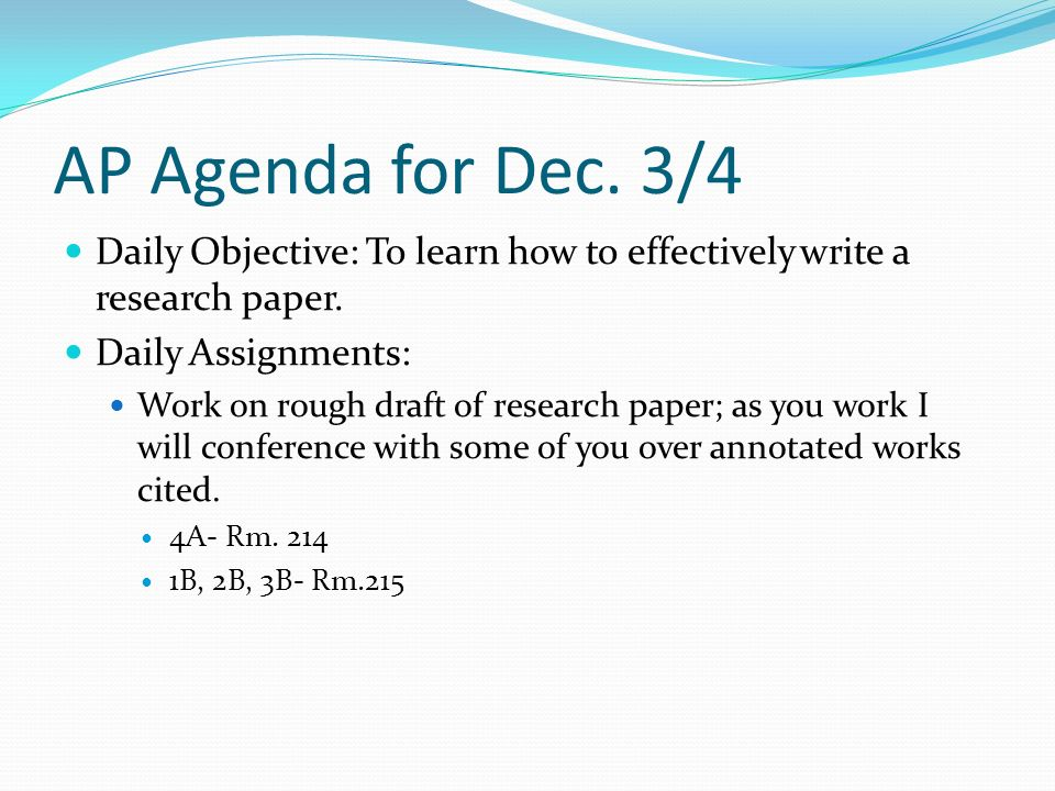 Daily Objective: To learn how to effectively write a research paper.