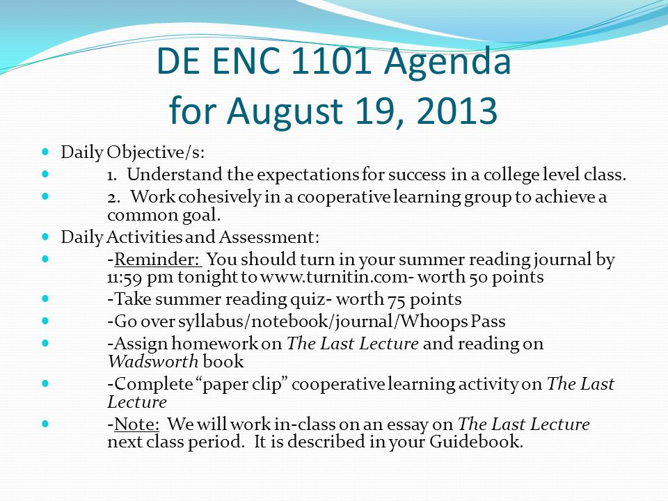 DE ENC 1101 Agenda for August 19, 2013 Daily Objective/s: 1.