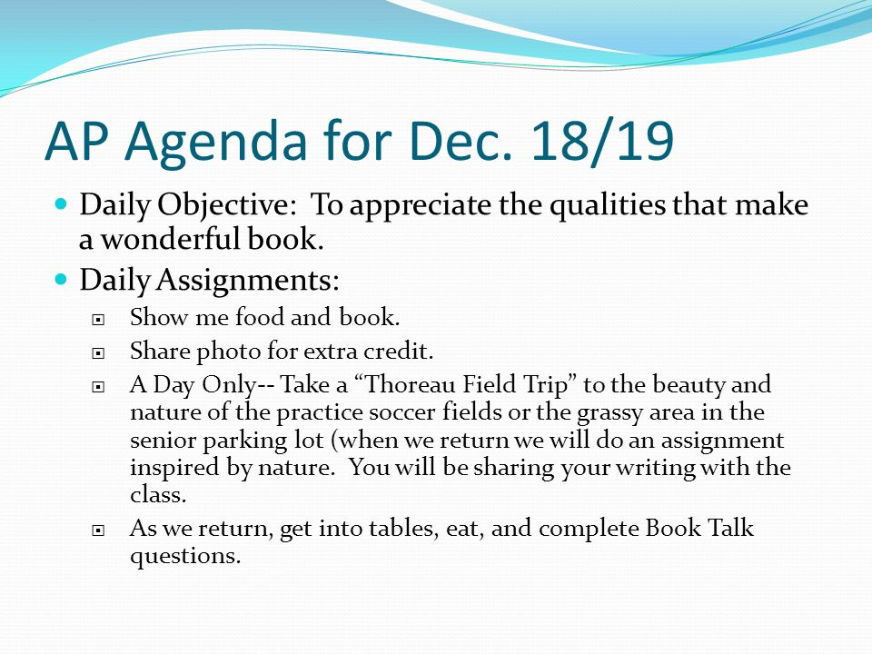AP Agenda for Dec. 18/19 Daily Objective: To appreciate the qualities that make a wonderful book.