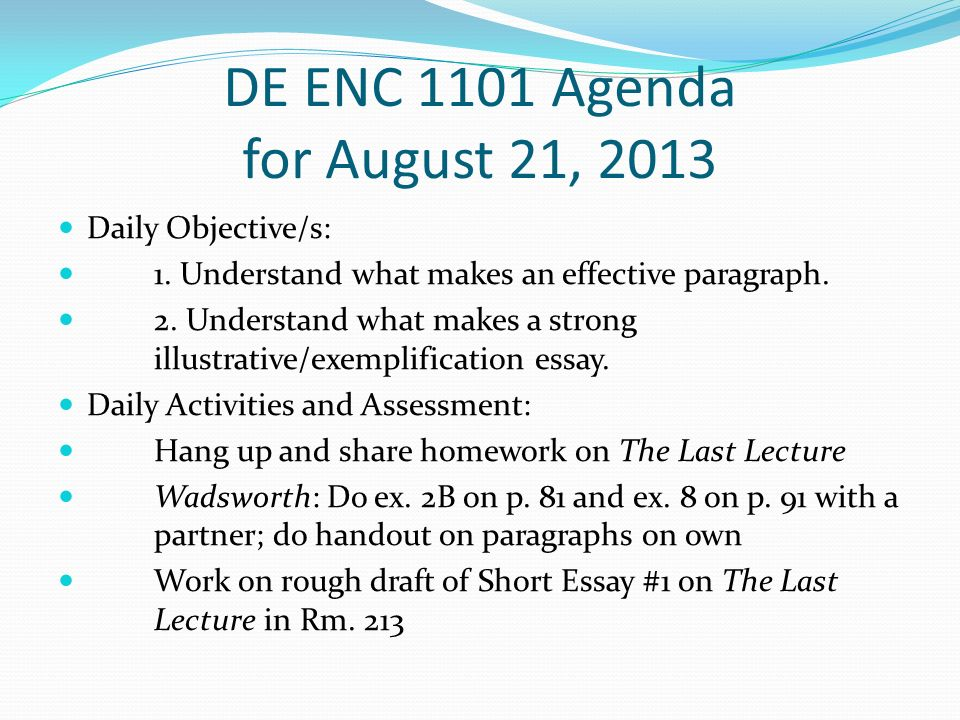 DE ENC 1101 Agenda for August 21, 2013 Daily Objective/s: 1.