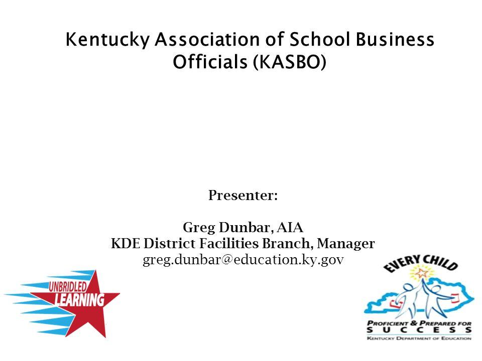 Presenter: Greg Dunbar, AIA KDE District Facilities Branch, Manager