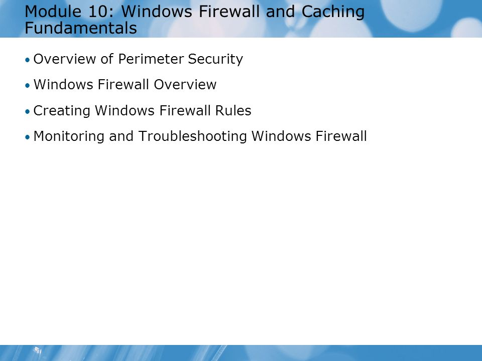 Module 10: Windows Firewall and Caching Fundamentals  - ppt download