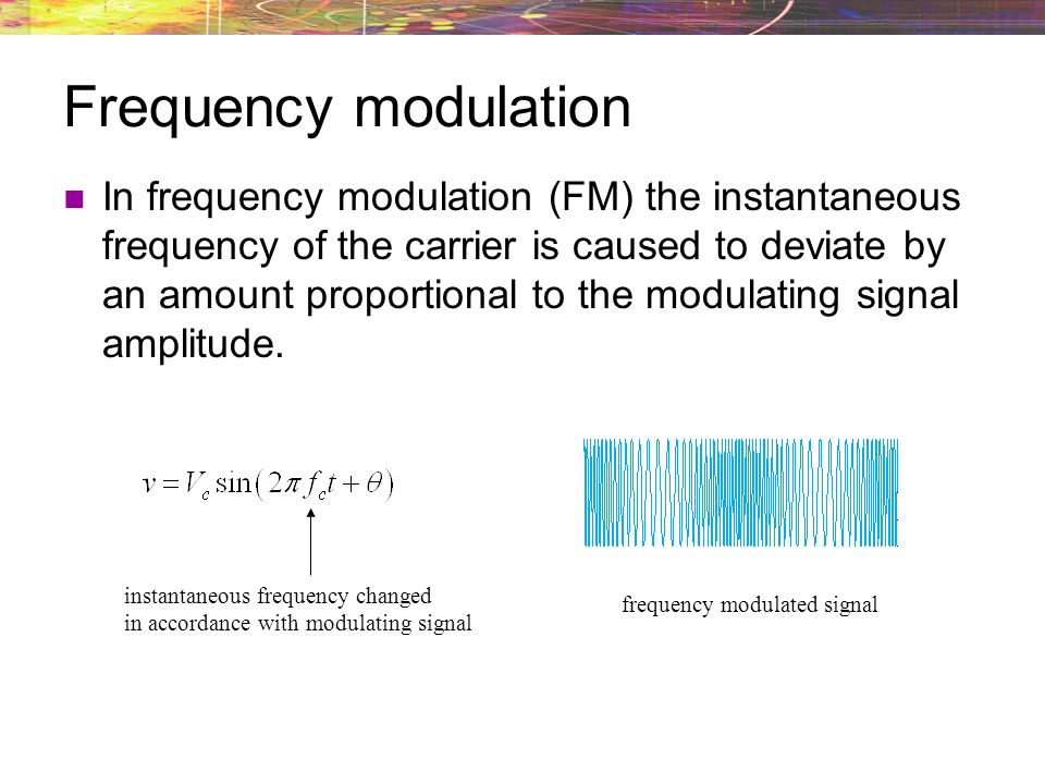 EET260 Frequency Modulation  Modulation A sine wave carrier