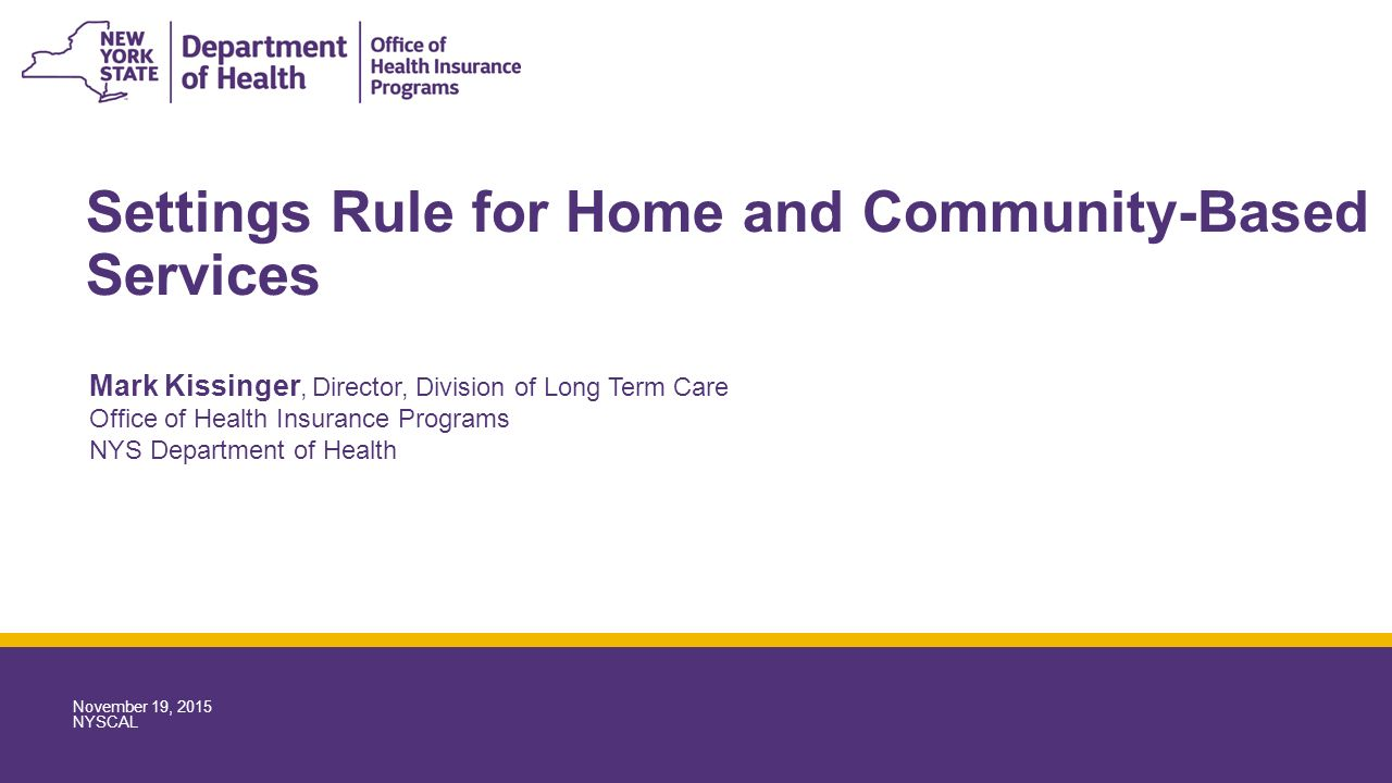 Settings Rule for Home and Community-Based Services Mark Kissinger ...