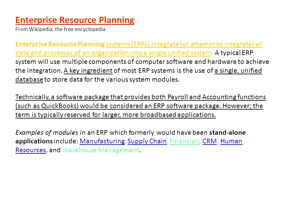 ERP per definition Enterprise Resource Planning From Wikipedia, the