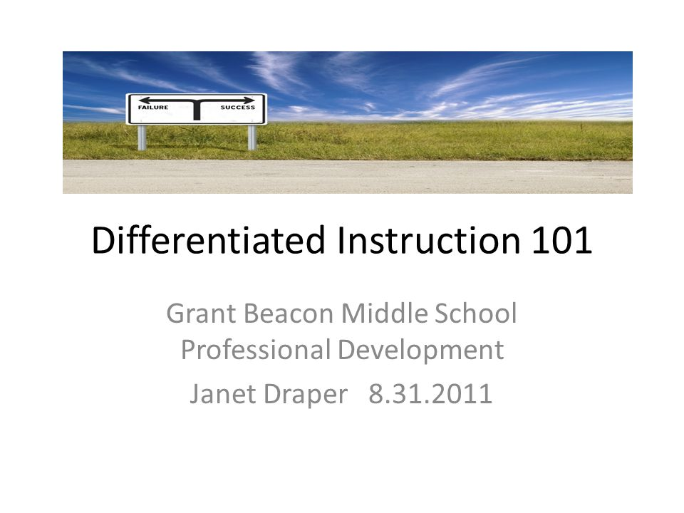 Differentiated Instruction 101 Grant Beacon Middle School