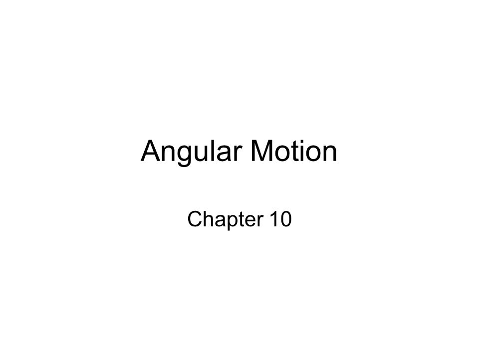 angular motion chapter 10 figure 10 1 angular position ppt download