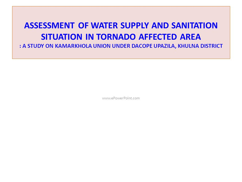 ASSESSMENT OF WATER SUPPLY AND SANITATION SITUATION IN