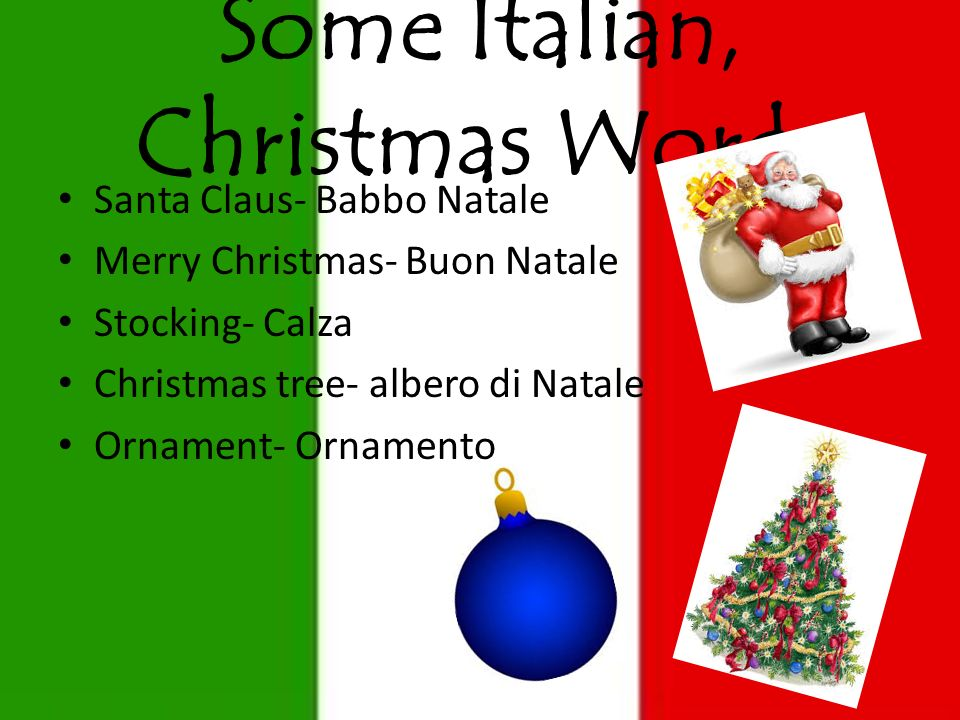 6 some italian christmas words santa claus babbo natale merry christmas buon natale stocking calza christmas tree albero di natale ornament ornamento