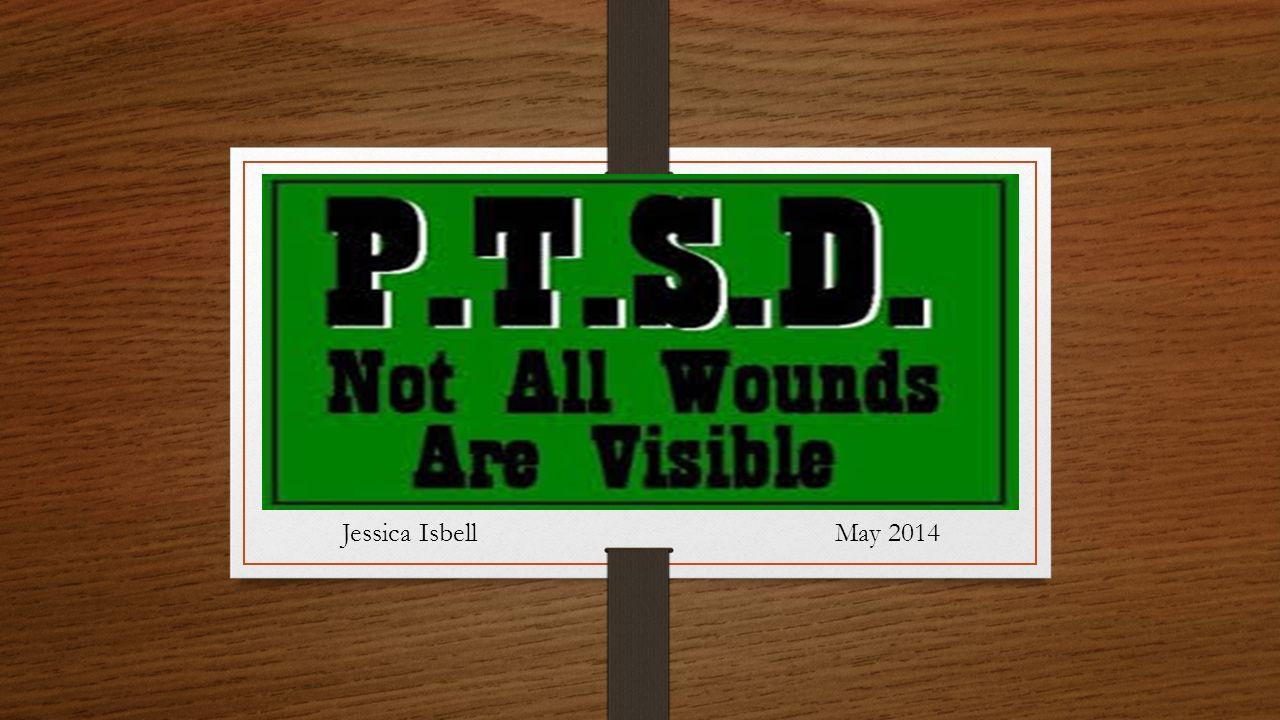 Post Traumatic Stress Disorder May >> Post Traumatic Stress Disorder May 2014jessica Isbell Ppt Download