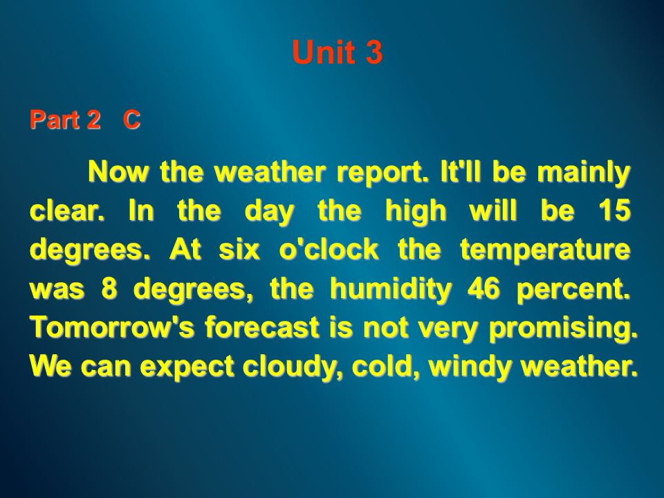 Unit  C Now The Weather Report It Ll Be Mainly Clear