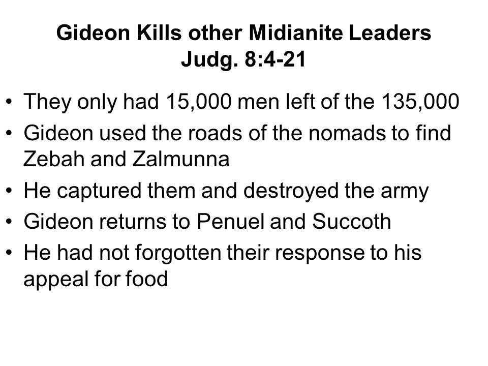 Gideon Kills other Midianite Leaders Judg.