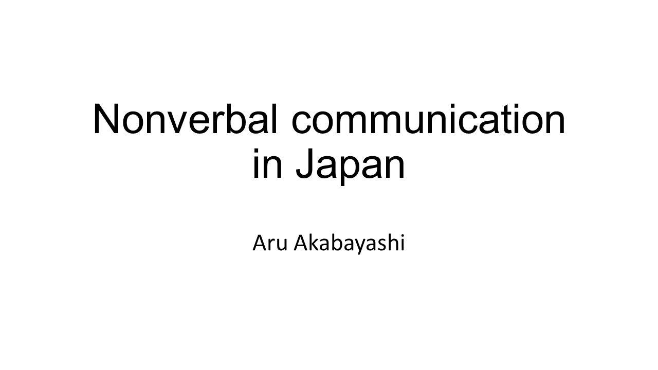 Nonverbal Communication In Japan Aru Akabayashi Japanese Culture