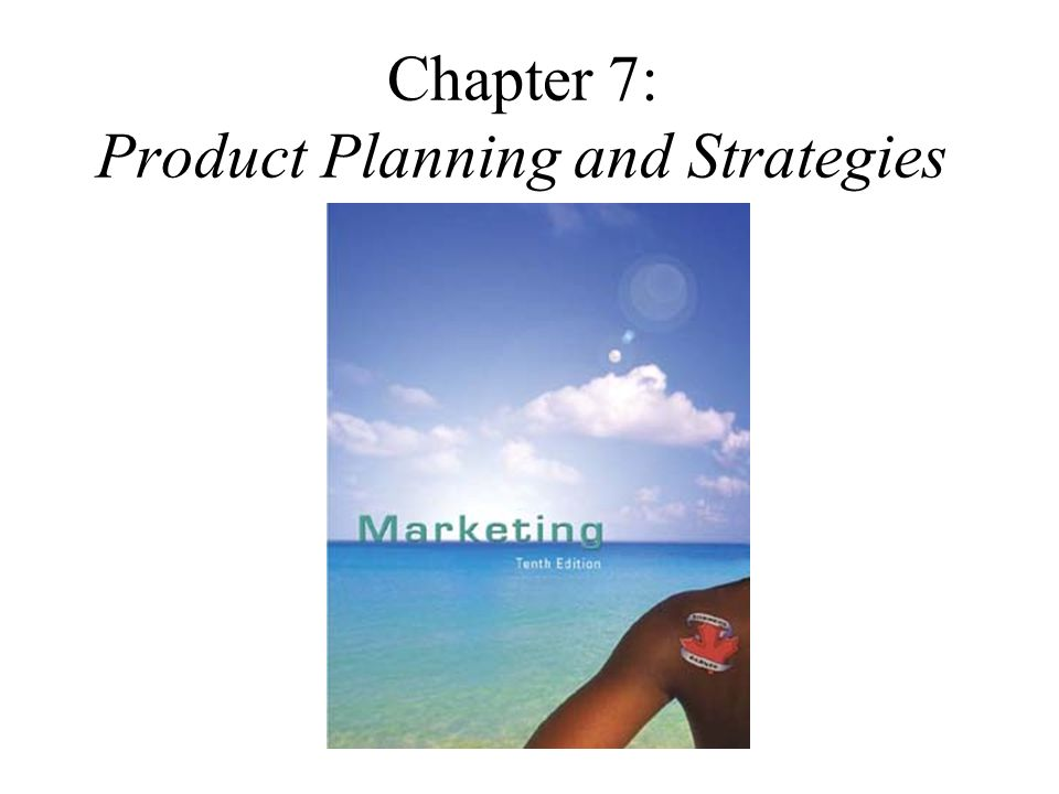 Chapter 7 Product Planning And Strategies What Is A Product It