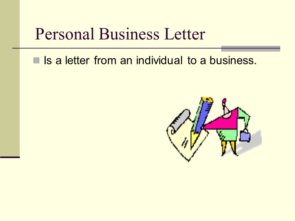 3 personal business letter is a letter from an individual to a business