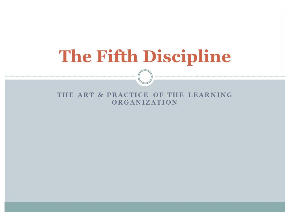1 the art practice of the learning organization the fifth discipline