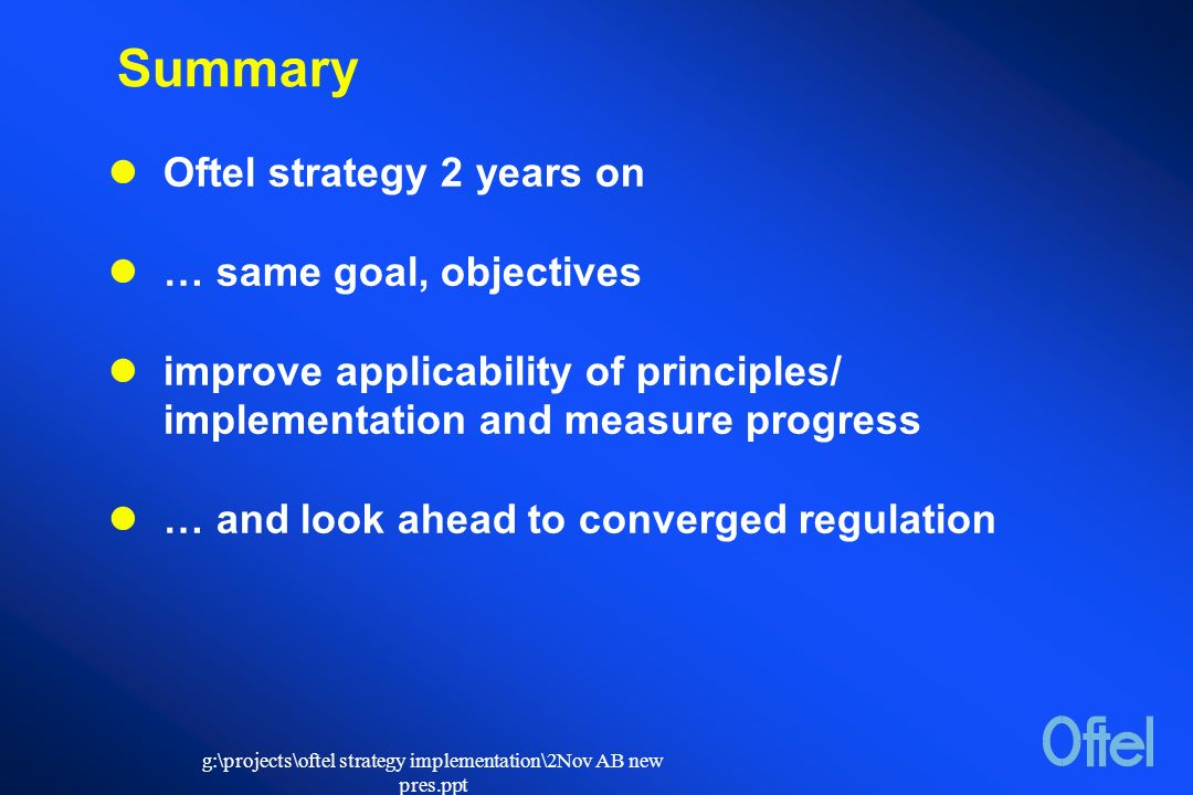 G:\projects\oftel strategy implementation\2Nov AB new pres ppt Oftel