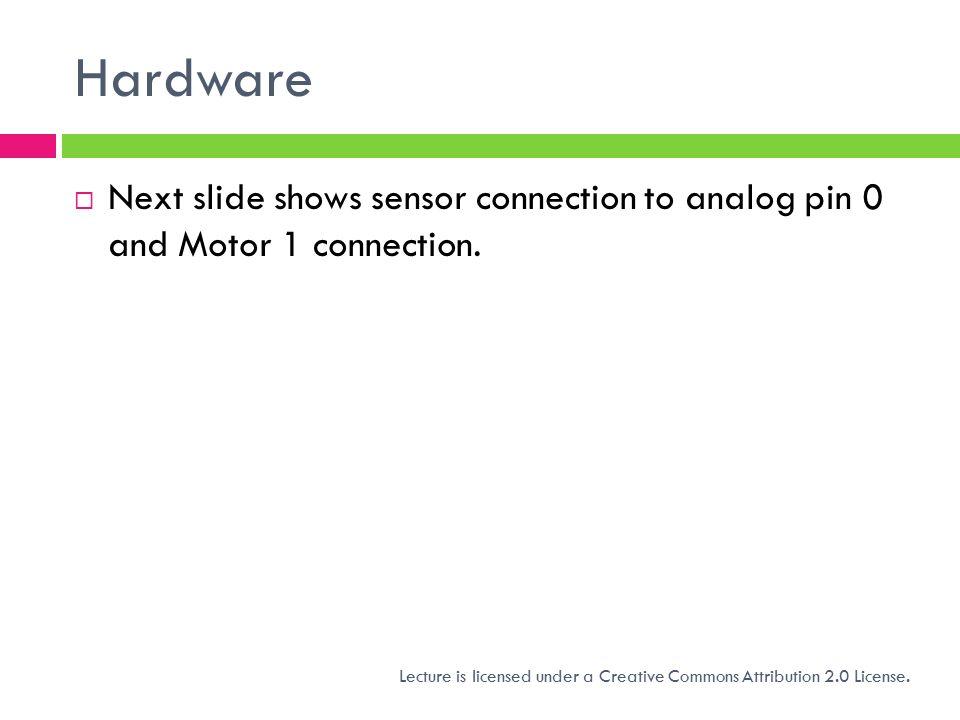 ROBOTIC ARM 2 Wilmer Arellano © Hardware  Next slide shows sensor ...