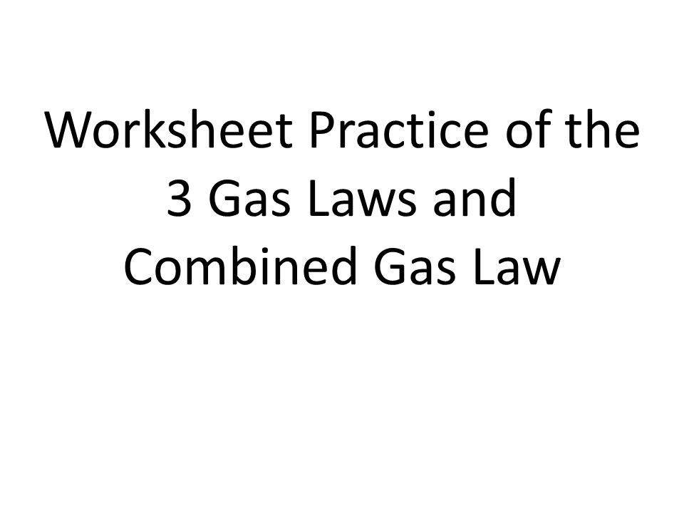 Bined Gas Law How Can You Bine All Three Laws Into One. Worksheet. Bined Gas Law Worksheet At Mspartners.co