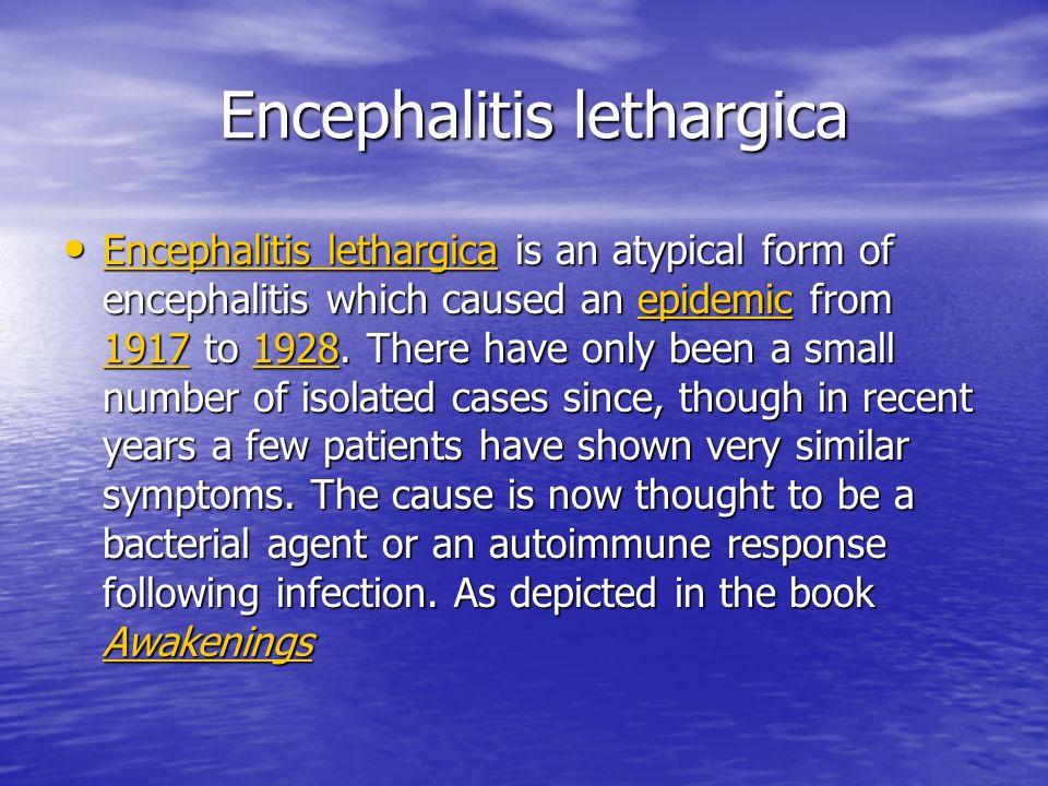 Mike Parenteau  Etiology / Pathophysiology Encephalitis is