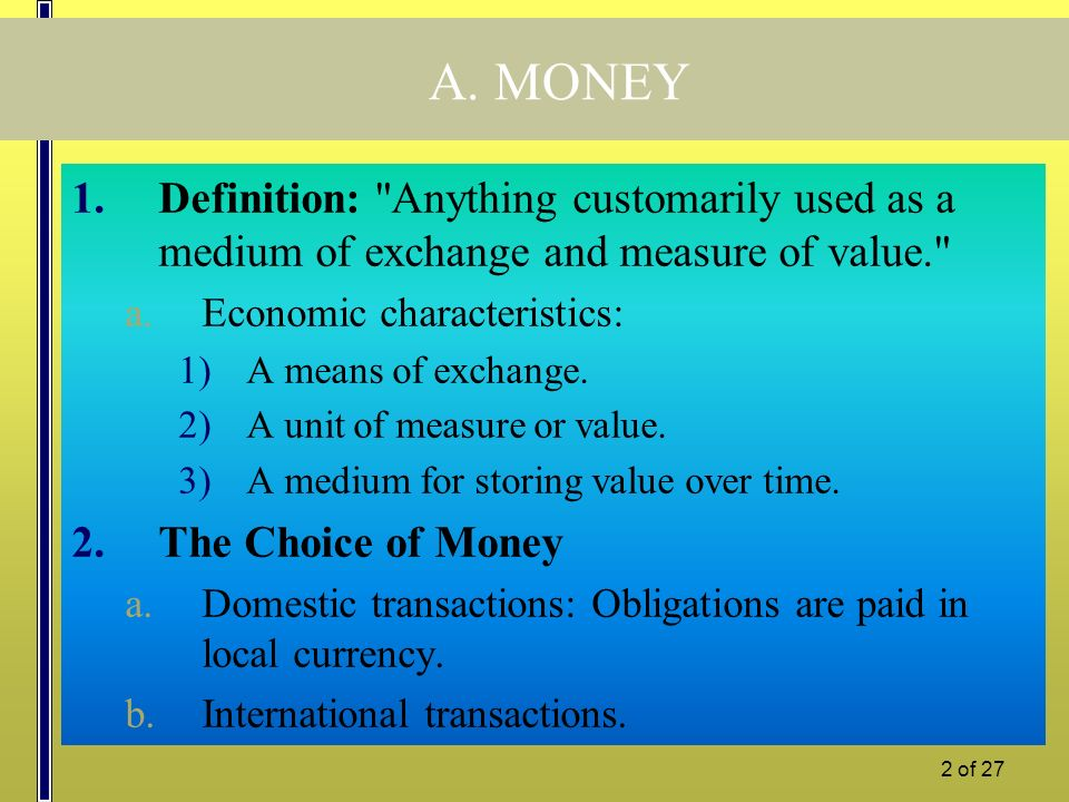 1 of 27 Lecture 6 MONEY AND BANKING Topics covered: Money The