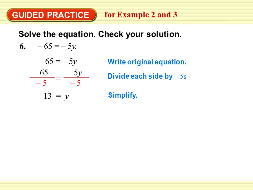 GUIDED PRACTICE for Example 2 and 3 6. – 65 = – 5y.