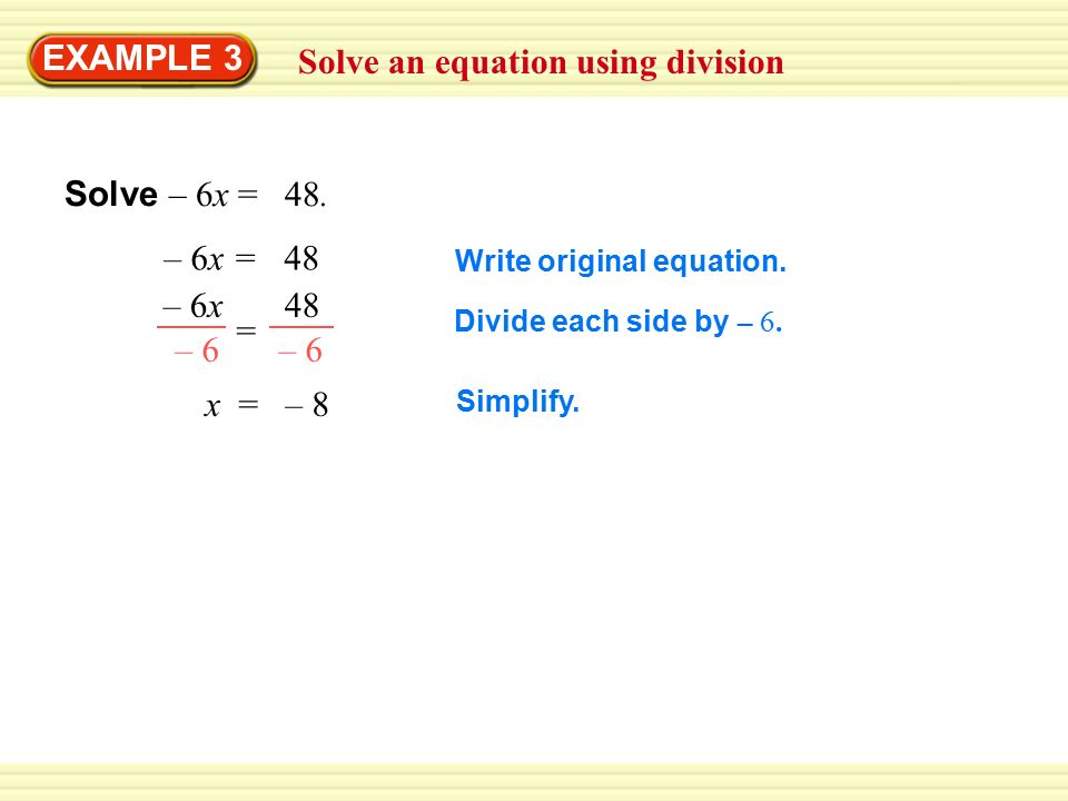 Solve an equation using division EXAMPLE 3 Solve – 6x = 48.
