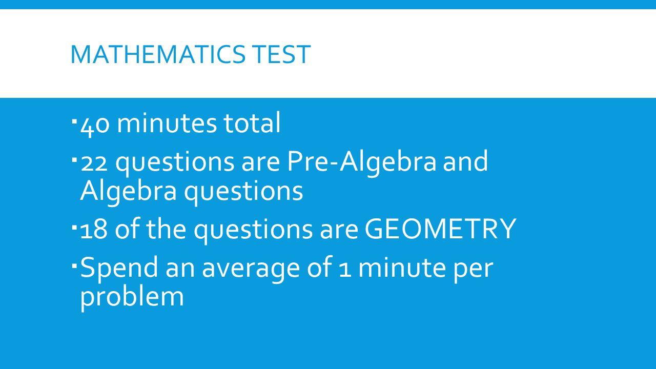 PLAN TEST –MATH SECTION. MATHEMATICS TEST  40 minutes total  22 ...