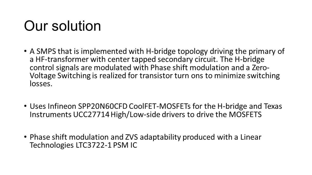 Switched Mode Power Supply Charger Aarne Liski Jere Kinnunen Final H Bridge Circuit Mosfet Our Solution A Smps That Is Implemented With Topology Driving The Primary Of