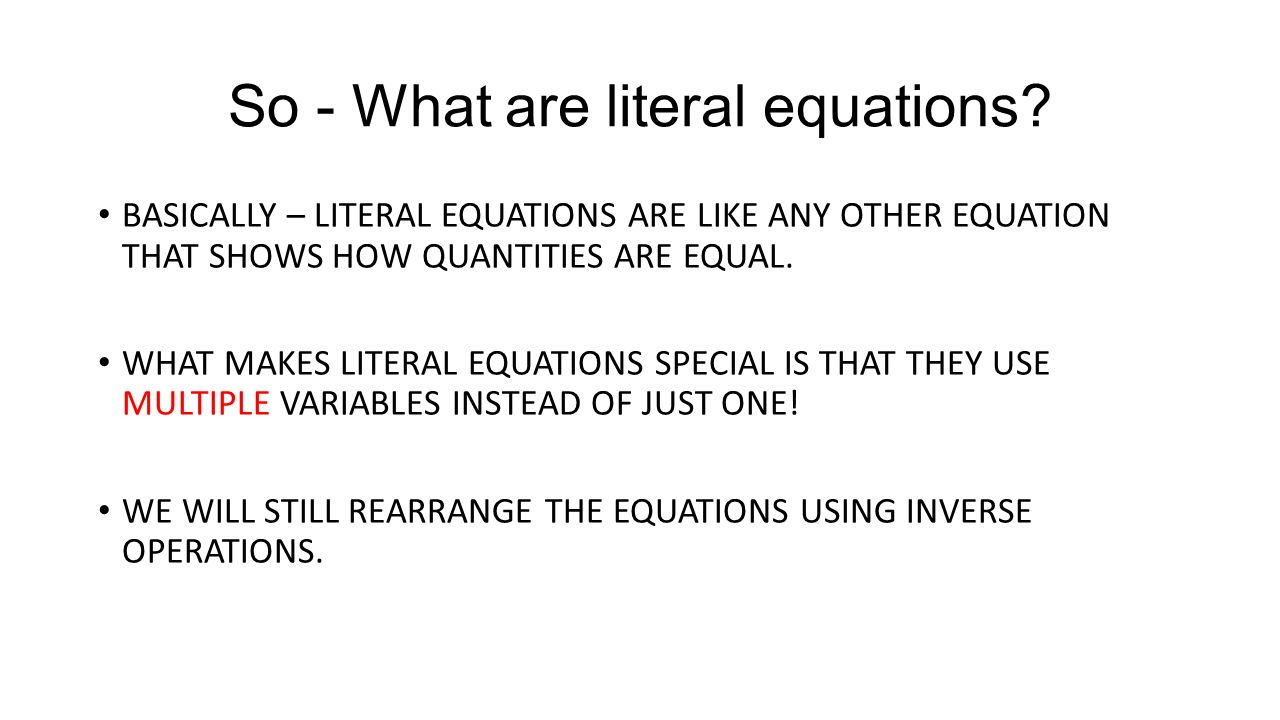 literal equations. let's begin by thinking about numerical equations