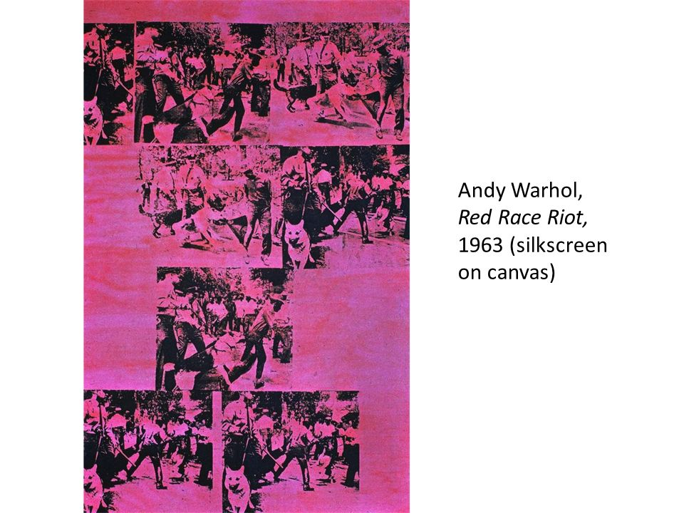 AMERICAN ART IN THE 1950S AND 1960S Andy Warhol, Red Race Riot ...