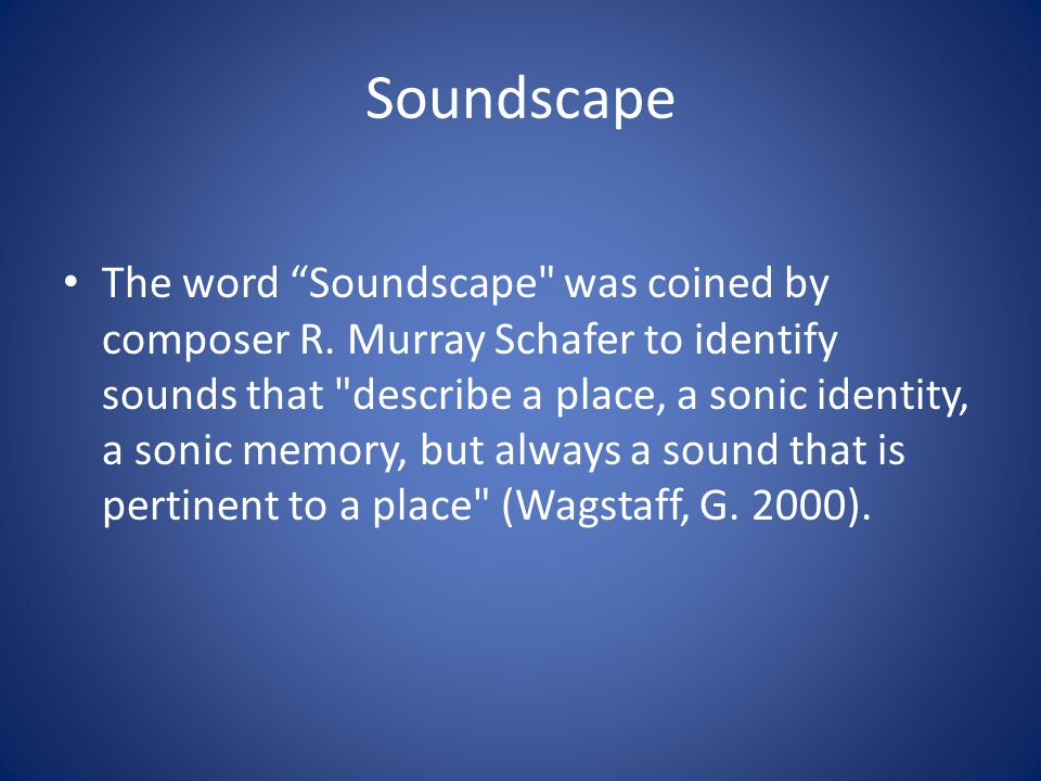 Soundscapes and Sound Design  I heard a great movie last