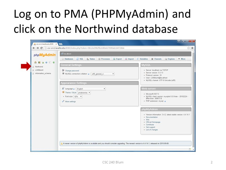 Query Lab CSC 240 Blum1  Log on to PMA (PHPMyAdmin) and