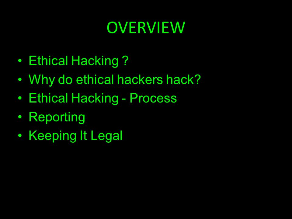 Ethical Hacking License to hack. OVERVIEW Ethical Hacking   Why do ... 6b17b6037320