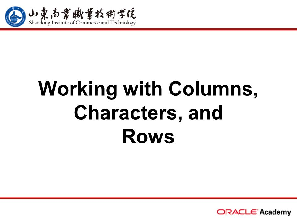 Working with Columns, Characters, and Rows  2 home back