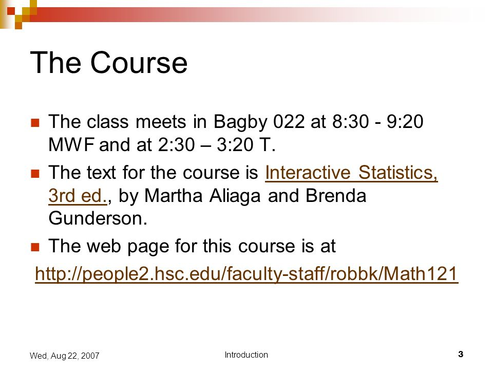 Statistics Fall Introduction2 Wed Aug 22 2007 Introduction Dr