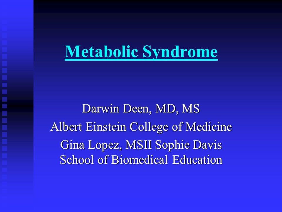 Metabolic Syndrome Darwin Deen Md Ms Albert Einstein College Of