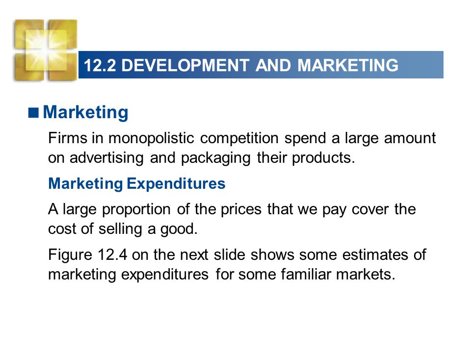 122 DEVELOPMENT AND MARKETING Marketing Firms In Monopolistic Competition Spend A Large Amount On Advertising