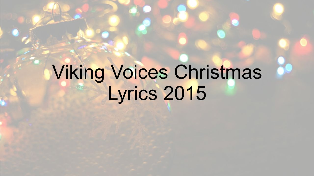 Viking Voices Christmas Lyrics Ding Dong! Merrily on High Ding dong ...