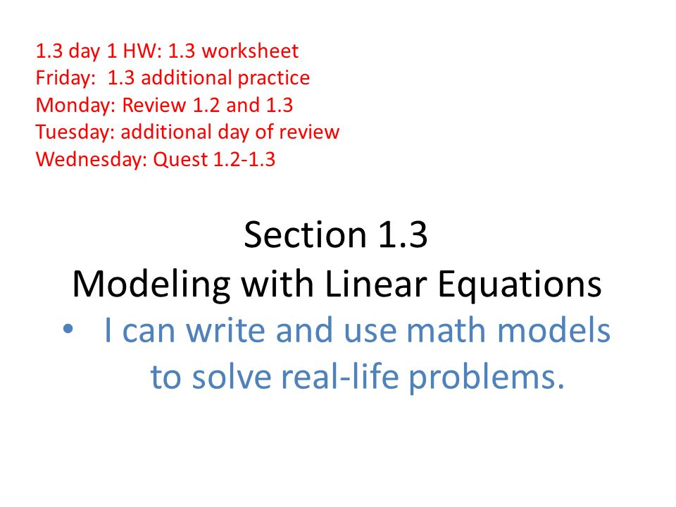 Section 1.3 Modeling with Linear Equations I can write and use math ...