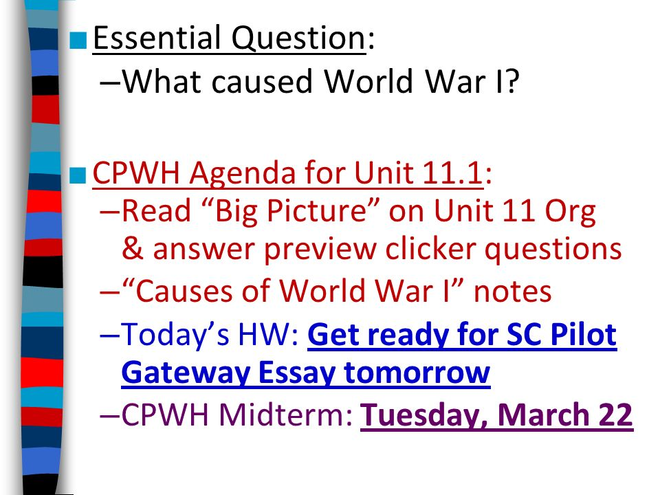 Science Essay Topics   Essential Question  What Caused World War I  Cpwh Agenda For Unit    Read Big Picture On Unit  Org  Answer Preview Clicker  Questions  Grant Writing Services For Small Businesses also Romeo And Juliet Essay Thesis  Essential Question  What Caused World War I  Cpwh Agenda For  High School Summer School Online