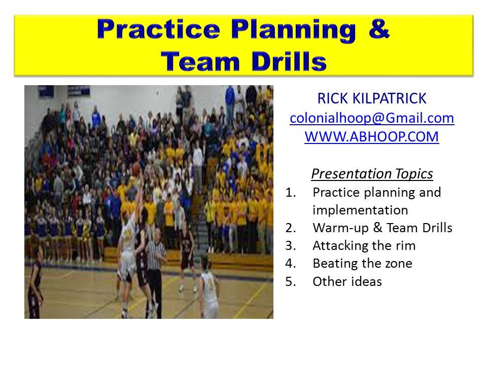rick kilpatrick presentation topics 1 practice planning and