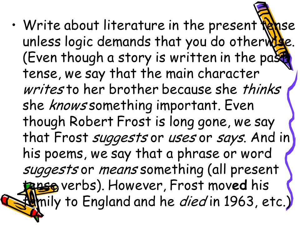 in academic writing we discuss literature in present tense