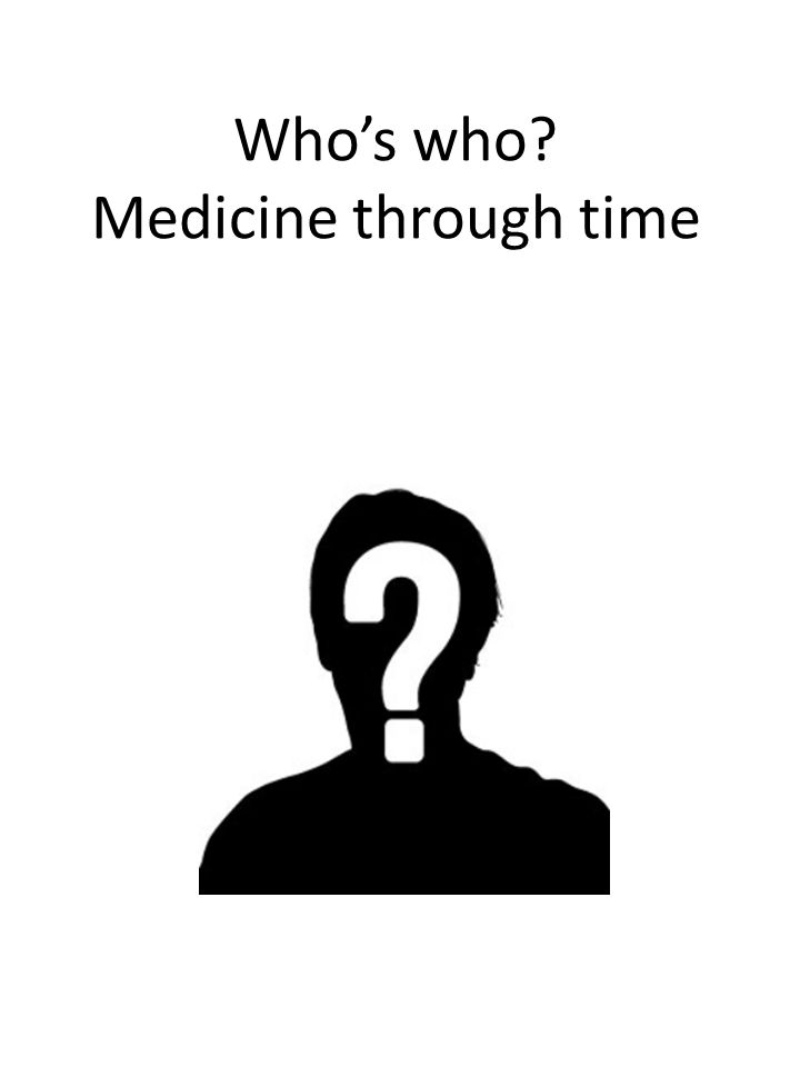 Who's who Medicine through time