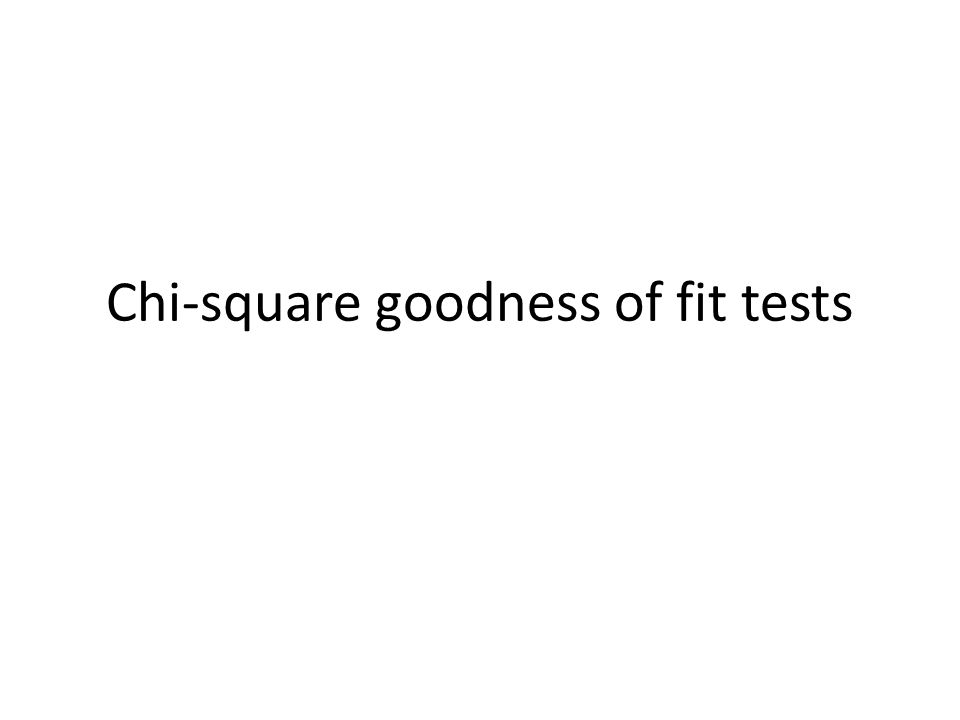Chi Square Goodness Of Fit Tests Chi Square Goodness Of Fit Ppt