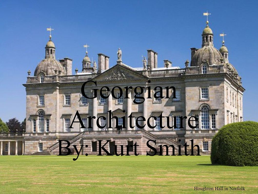 georgian architecture by kurt smith houghton hall in norfolk ppt