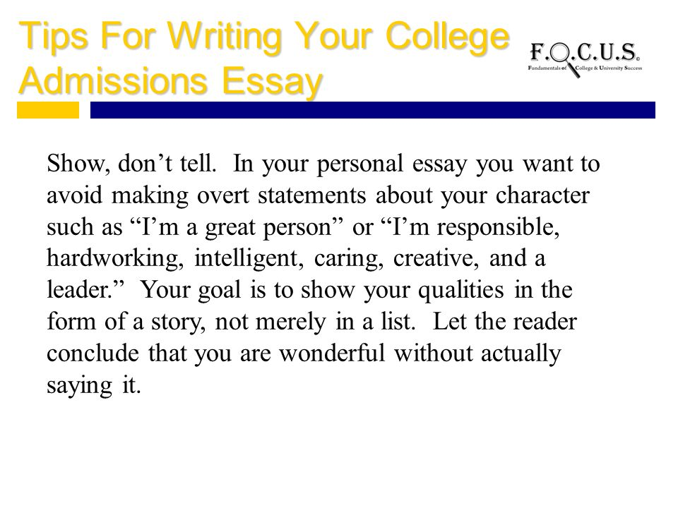what not to write in a college admissions essay Yes, the essay that you must send to the university admission officers and you know you are expected every single word written in the instructions of the application is important and is there for a reason colleges are here for the discussion of ideas and that's what matters in your essay, too.