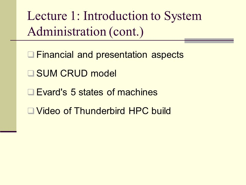 Lecture 1: Introduction to System Administration  Reading: ESA ...