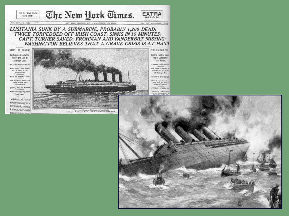 Lusitania German U- Boat Sinking of the Lusitania: United States enters the Great War German Provocation #1